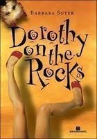 Livro Dorothy On The Rocks Autor Barbara Suter (2011) [usado]