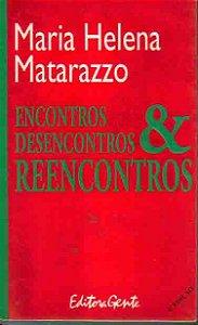 Livro Encontros, Desencontros & Reencontros Autor Maria Helena Matarazzo (1996) [usado]
