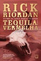 Livro Tequila Vermelha Autor Rick Riordan (2011) [usado]