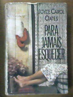 Livro para Jamais Esquecer Autor Joyce Carol Oates (1989) [usado]