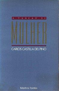 Livro a Função de Mulher Autor Carlos Castilla Del Pino (1987) [usado]