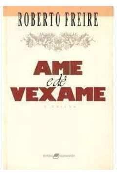 Livro Ame e Dê Vexame Autor Roberto Freire (1990) [usado]