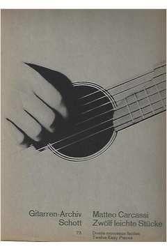 Livro Gitarren - Archiv Schott - 73 - Zwolf Leichte Stucke Autor Matteo Carcassi [usado]