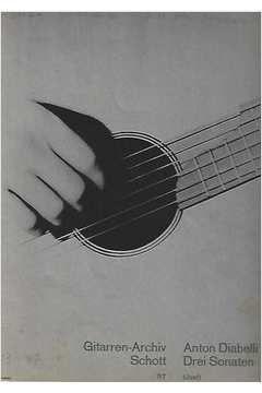 Livro Gitarren - Archiv Schott - 57 Anton Diabelli - Drei Sonaten Autor Anton Diabelli [usado]