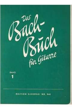 Livro das Bach - Buch Fur Gitarre - Band 1 Autor Johann Sebastian Bach; Erwin Scharz - Reiflingen [usado]