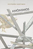 Livro Anônimos Autor Silviano Santiago (2010) [usado]