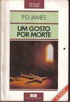 Livro um Gosto por Morte Autor P. D. James (1987) [usado]