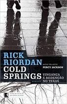 Livro Cold Springs: Vingança e Redenção no Texas Autor Rick Riordan (2012) [usado]