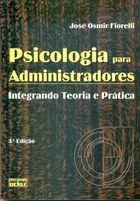 Livro Psicologia para Administradores Autor José Osmir Fiorelli (2003) [usado]