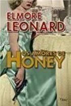 Livro os Amores de Honey Autor Elmore Leonard (2008) [usado]