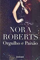 Livro Orgulho e Paixão Autor Nora Roberts (2017) [usado]
