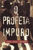Livro o Profeta Impuro Autor Manuel Vazquez Montalbán (1995) [usado]