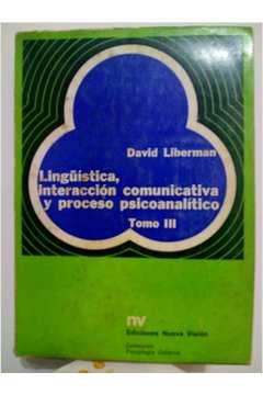 Livro Linguística, Interación Comunicativa Y Processo Psicoanalítico: Tomo 3 Autor David Liberman (1972) [usado]