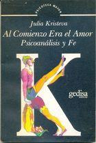 Livro Al Comienzo Era El Amor Psicoanálisis Y Fe Autor Julia Kristeva (1986) [usado]