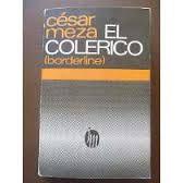 Livro El Colerico (bordeline) Autor César Meza (1980) [usado]