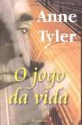 Livro o Jogo da Vida Autor Anne Tyler (2000) [usado]