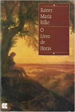 Livro o de Horas Autor Rainer Maria Rilke (1993) [usado]