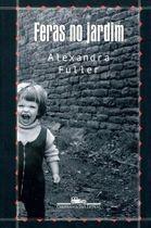 Livro Feras no Jardim: Uma Infância na África Autor Alexandra Fuller (2002) [usado]