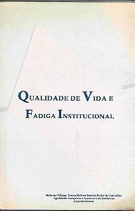 Livro Qualidade de Vida e Fadiga Institucional Autor Roberto Vilarta e Outros (org.) (2006) [usado]