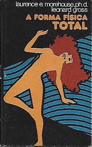 Livro a Forma Física Total Autor Laurence E. Morehouse e Leonard Gross [usado]