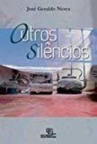 Livro Outros Silêncios Autor José Geraldo Neres (2009) [usado]