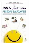 Livro os 100 Segredos das Pessoas Saudáveis Autor David Niven (2004) [usado]
