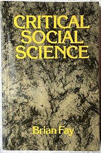 Livro Critical Social Science Autor Brian Fay (1987) [usado]