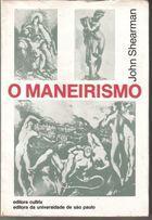 Livro o Maneirismo Autor John Shearman (1978) [usado]