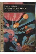 Livro a Arte desde o Pop Autor John A. Walker (1977) [usado]