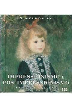 Livro o Melhor do Impressionismo e Pós-impressionismo Autor Florence Coman (1997) [usado]