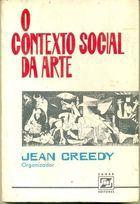 Livro o Contexto Social da Arte Autor Jean Creedy ( Org. ) (1975) [usado]