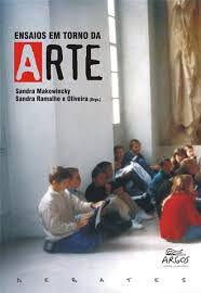 Livro Ensaios em Torno da Arte Autor Sandra Makowiecky e Sandra Ramalho e Oliveira (2008) [usado]