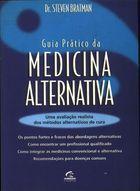 Livro Guia Prático da Medicina Alternativa Autor Dr. Steven Bratman (1998) [usado]
