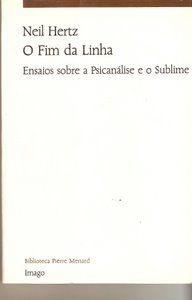 Livro o Fim da Linha Autor Neil Hertz (1994) [usado]