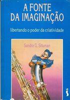 Livro a Fonte da Imaginação Autor Sandra G. Shuman (1994) [usado]