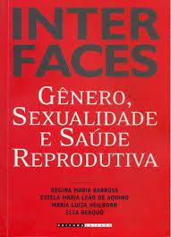 Livro Interfaces: Gênero, Sexualidade e Saúde Reprodutiva Autor Regina Maria Barbosa e Outras (orgs.) (2002) [usado]
