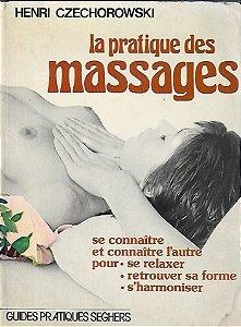 Livro La Pratique Des Massages Autor Henri Czechorowski (1976) [usado]