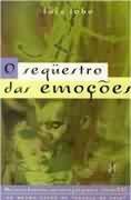 Livro o Sequestro das Emoções Autor Luiz Lobo (1999) [usado]