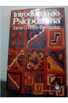 Livro Introdução ao Psicodrama Autor Jaime G. Rojas _bermúdez (1977) [usado]