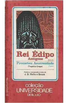 Livro Rei Édipo, Antígone - Prometeu Acorrentado Autor Sófocles; Ésquilo [usado]
