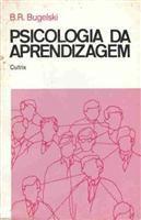 Livro Psicologia da Aprendizagem Autor B. R. Bugelski (1977) [usado]