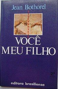 Livro Você Meu Filho Autor Jean Bothorel (1987) [usado]