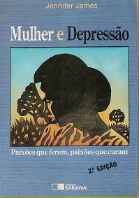 Livro Mulher e Depressão Autor Jennifer James (1992) [usado]