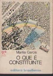 Livro o que é Constituinte Autor Marília Garcia (1985) [usado]