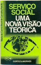 Livro Serviço Social: Uma Nova Visão Teórica Autor Maria do Carmo Brant de Carvalho Falcão (1977) [usado]