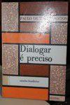 Livro Dialogar é Preciso Autor Paulo de Tarso Santos (1981) [usado]