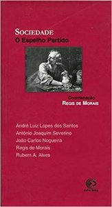 Livro Sociedade: o Espelho Partido Autor Morais Regis de Morais (2003) [usado]