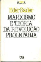 Livro Marxismo e Teoria da Revolução Proletária Autor Eder Sader (1986) [usado]