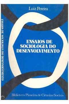 Livro Ensaios de Sociologia do Desenvolvimento Autor Luiz Pereira (1978) [usado]