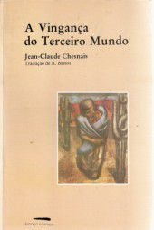 Livro a Vingança do Terceiro Mundo Autor Jean-claude Chesnais (1989) [usado]